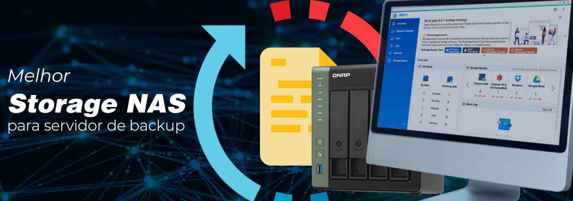Qual o melhor storage NAS para servidor de backup?